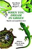 img - for You Know You're a Herper* When You Dream in Green * Reptile and Amphibian Lover book / textbook / text book