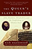 The Queen's Slave Trader: John Hawkyns, Elizabeth I, and the Trafficking in Human Souls