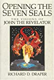 Opening the Seven Seals, Richard D. Draper, 1590386388