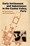 Early Settlement and Subsistence in the Casma Valley, Peru, Pozorski, Shelia and Pozorski, Thomas, 1587294621