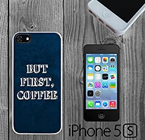 But First, Coffee Quirky Quote Custom made Case/Cover/Skin FOR iPhone 5/5s