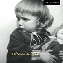 Tattered and Lost: Forgotten Dolls