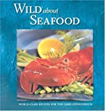 Wild about Seafood, Stoeger Publishing, 0883172593