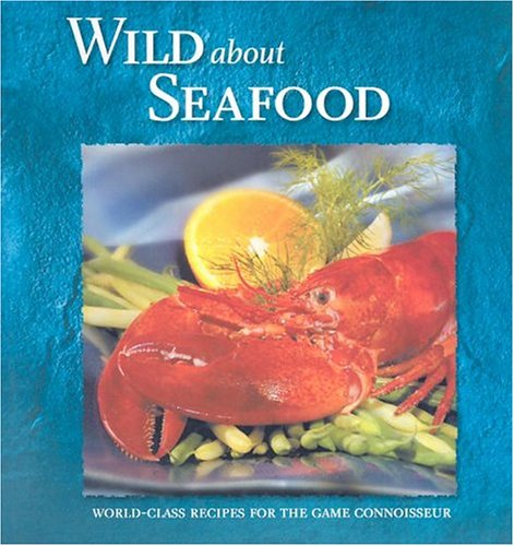 Download Wild About Seafood (Wild about Cookbooks) ebook