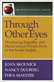 Through Other Eyes : Developing Empathy and Multicultural Perspectives in the Social Studies, Dulberg, Nancy and Skolnick, Joan, 0887510884