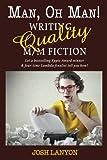 Man, Oh Man: Writing Quality M/M Fiction Livre Pdf/ePub eBook