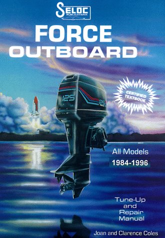 (Force Outboards, All Engines 1984-96 (Seloc Publications marine manuals))