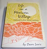 img - for Life in a Mexican Village : Tepoztlan Restudied book / textbook / text book