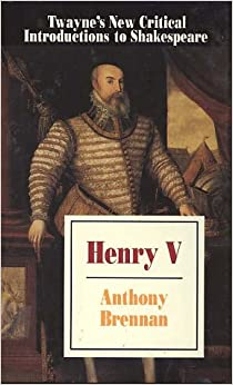 Henry V: Twayne's New Critical Introductions to Shakespeare, No 16