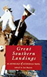 Great Southern Landings: An Anthology of Antipodean Travel by Jan Bassett front cover