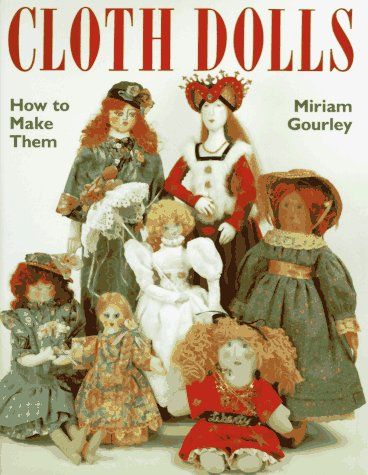 Cloth Dolls : How to Make Them (Pattern Country Doll)