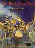 The Boston Tea Party, Steven Kroll, 0823415570