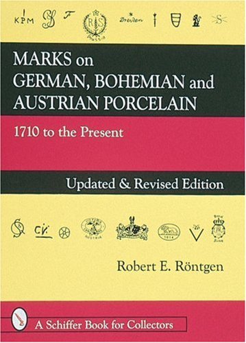 Descargar Libro Marks On German, Bohemian And Austrian Porcelain: 1710 To The Present R. E. Rontgen