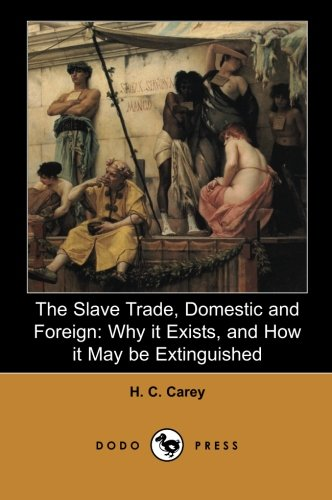The Slave Trade, Domestic and Foreign: A Comprehensive Study, Written In 1853, Of The Slave-Trade In The United States. pdf