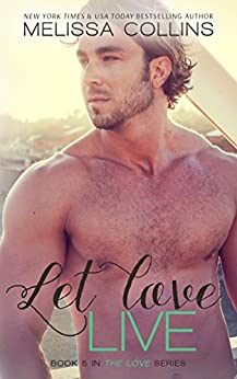 Let Love Live (The Love Series Book 5) by [Collins, Melissa]