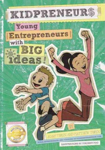 Read Online Kidpreneurs: Young Entrepreneurs With Big Ideas! Kidpreneurs pdf