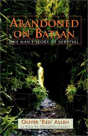 Abandoned on Bataan: One Man's Story of Survival -