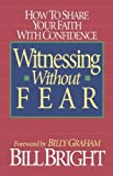 Witnessing Without Fear, Bill Bright, 0840744013