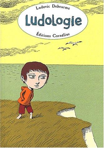 Ludologie Broché – 1 mars 2003 Ludovic Debeurme Cornélius Editions 2909990893 Autour de la BD