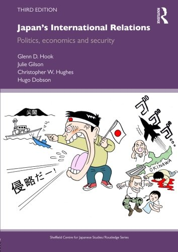 Japan's International Relations: Politics, Economics and Security (The University of Sheffield/Routledge Japanese Studies Series)
