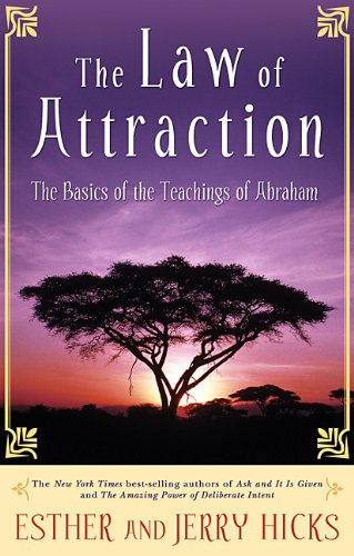The Law of Attraction: The Basics of the Teachings of Abraham cover