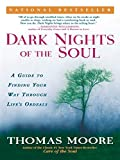 Dark Nights of the Soul: A Guide to Finding Your
