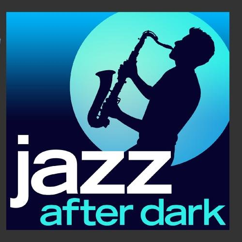 Jazz After Dark - 30 Late Night Smooth Jazz Lounge Classics (Deluxe Version)