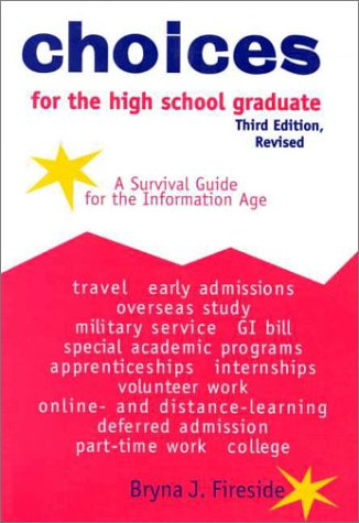 Choices for the High School Graduate: A Survival Guide for the Information Age