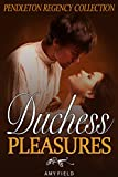 Duchess Pleasures: A Collection of Regency Romances