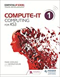 Compute-IT: Student's Book 1 - Computing for KS3