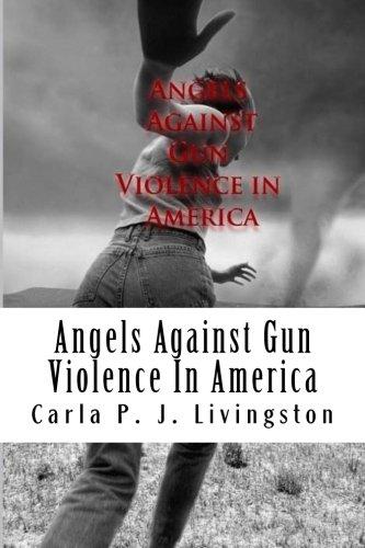 Read Online Angels Against Gun Violence In America PDF
