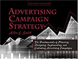 Advertising Campaign : The Fundamentals of Planning, Designing, Implementing and Evaluating Advertising Campaigns, Smith, Allen, 0757513948