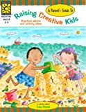 Parent's Guide to Raising Creative Kids, Evelyn Petersen, 1552541657
