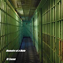 Memoirs of a Mule Audiobook by R. J. Saxon Narrated by Ian A. Miller