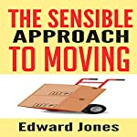 The Sensible Approach to Moving: Learn How to Make a Home Move Easy and Painless! | Edward Jones