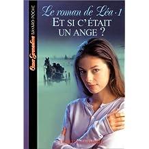 ROMAN DE LÉA (LE) T.01 : ET SI C'ÉTAIT UN ANGE