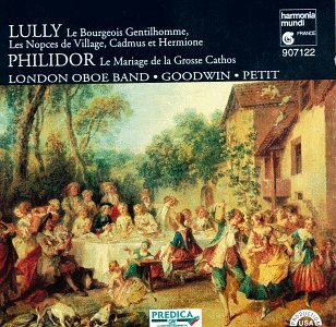Lully: Le Bourgeois Gentilhomme / Philidor: Le Marriage de la Grosse Cathos