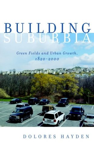 Building Suburbia  Green Fields And Urban Growth  1820 2000