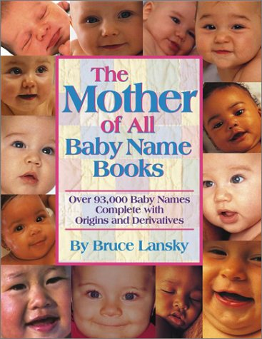 The Mother of All Baby Name Books : Over 94,000 Baby Names ebook