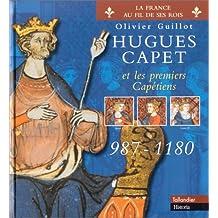 HUGUES CAPET ET LES PREMIERS CAPÉTIENS 987-1180