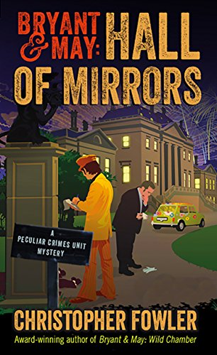 Bryant & May: Hall of Mirrors: A Peculiar Crimes Unit Mystery - Mirror Unit
