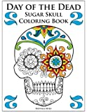 Day of the Dead Sugar Skull Coloring Book 2 (Day of the Dead Sugar Skull Coloring Books)