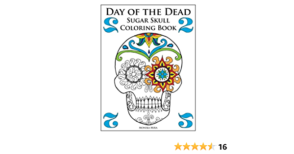 - Amazon.com: Day Of The Dead Sugar Skull Coloring Book 2 (Day Of The Dead  Sugar Skull Coloring Books) (9781514140871): Mira, Monika, Mira, Monika:  Books