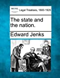 The state and the Nation, Edward Jenks, 1240112637