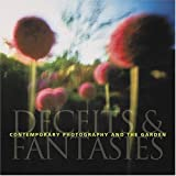Contemporary Photography and the Garden: Deceits and Fantasies
