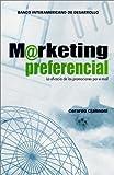 img - for Marketing preferencial: la eficacia de las promociones por e-mail by Giannoni, Gerardo (2001) Paperback book / textbook / text book