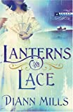 Lanterns and Lace, DiAnn Mills, 1597893560