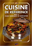 La cuisine de référence : Tome 2, Fiches techniques de fabrication