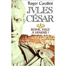 Jules cesar t1-rome,ville a vendre