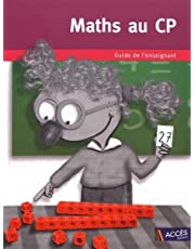 Maths au CP : Guide de l'enseignant avec 1 cahier de l'élève